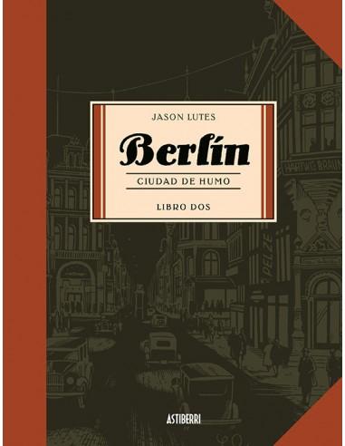 BERLIN CIUDAD DE HUMO - LIBRO DOS