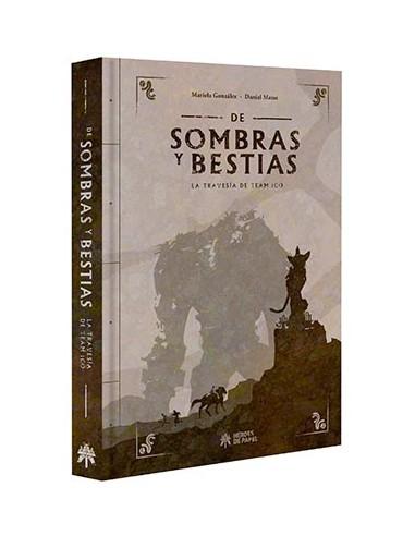 DE SOMBRAS Y BESTIAS. LA TRAVESIA DE...